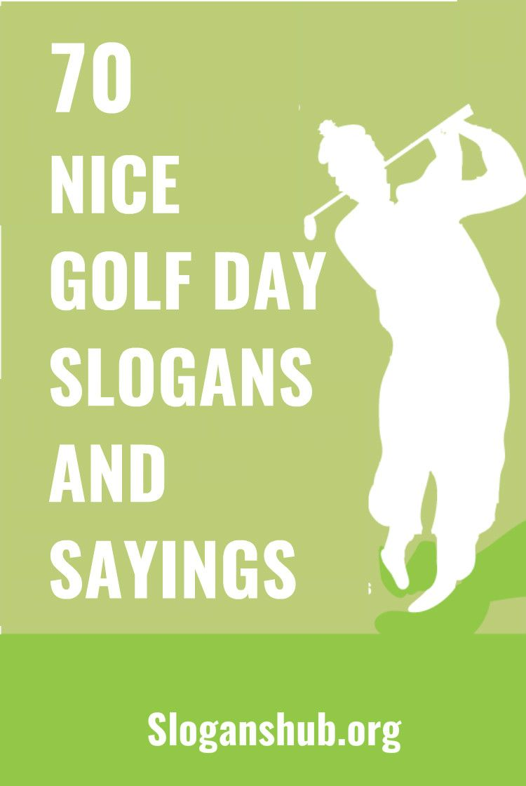 70 Nice Golf Day Slogans and Sayings #slogans #sayings #golfday ...