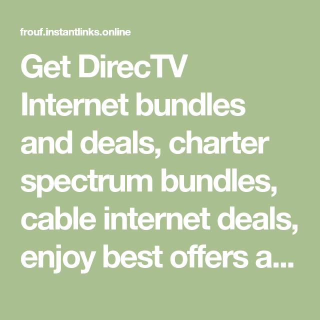 Get DirecTV Internet Bundles And Deals, Charter Spectrum