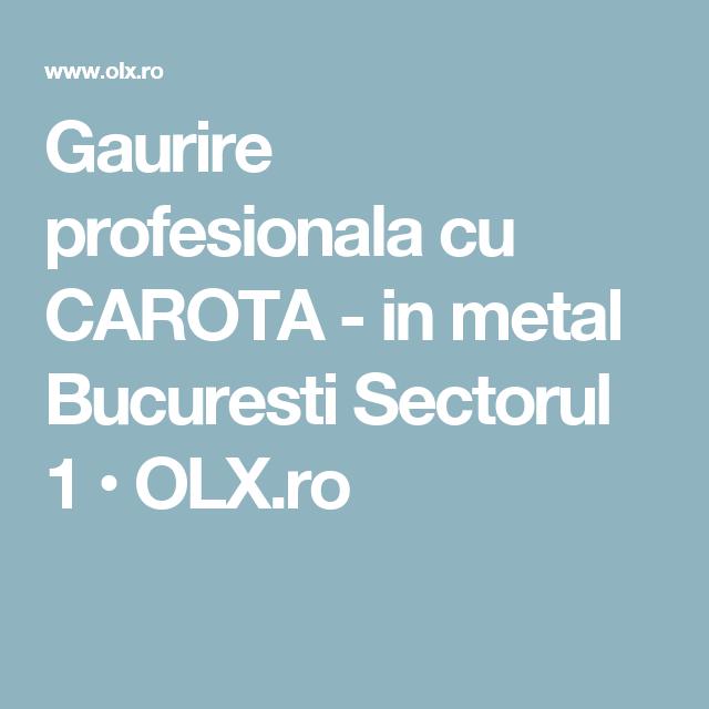 Gaurire Profesionala Cu Carota In Metal Bucuresti Sectorul 1 Olx