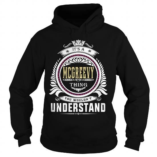 mcgreevy  Its a mcgreevy Thing You Wouldnt Understand  T Shirt Hoodie Hoodies YearName Birthday