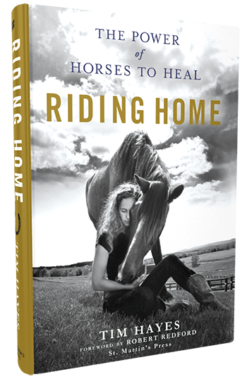 Riding Home: The Power of Horses to Heal by Tim Hayes