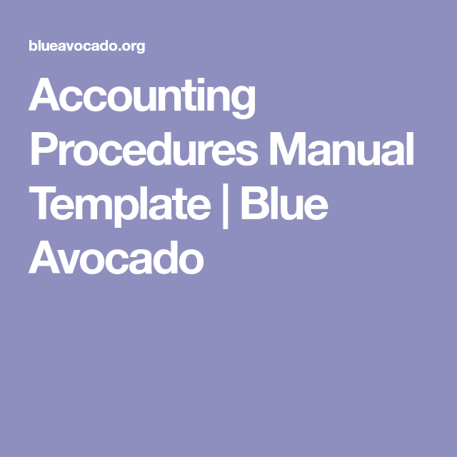 Accounting Procedures Manual Template  Blue Avocado  Business