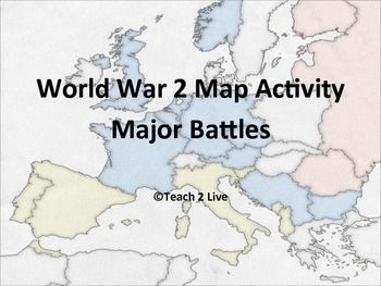 World War 2   Map Activity   Major Battles Color And Label Map For Future  WW2 Reference. Excellent For A WW2 Unit