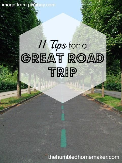 11 Tips for a Great Road Trip (Stay Sane and Enjoy the ...