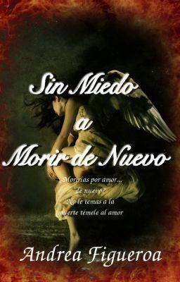 "Read ""Sin Miedo a Morir de Nuevo - Sinopsis"" #wattpad #romance"
