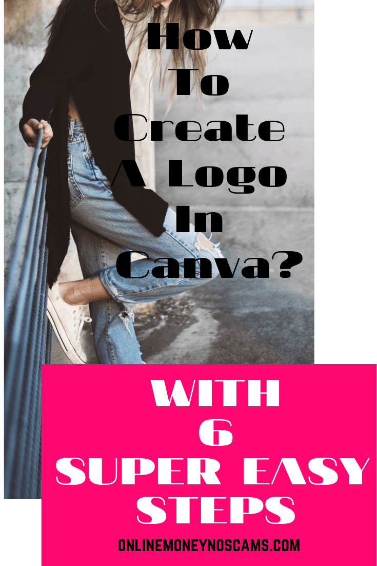 How To Create A Logo In Canva? With 6 Super Easy Steps