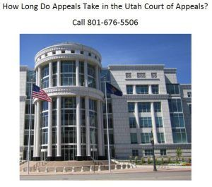 How Long Do Appeals Take In The Utah Court Of Appeals Utah