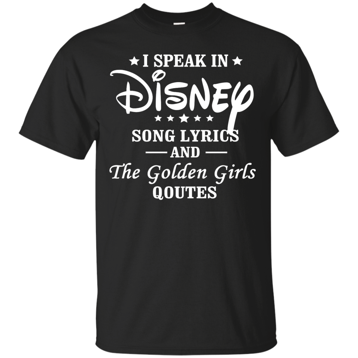 I Speak In Disney Song Lyrics And The Golden Girls Quotes shirt sold by iFrogtees   Shirts with sayings, Gilmore girls quotes, Greys anatomy