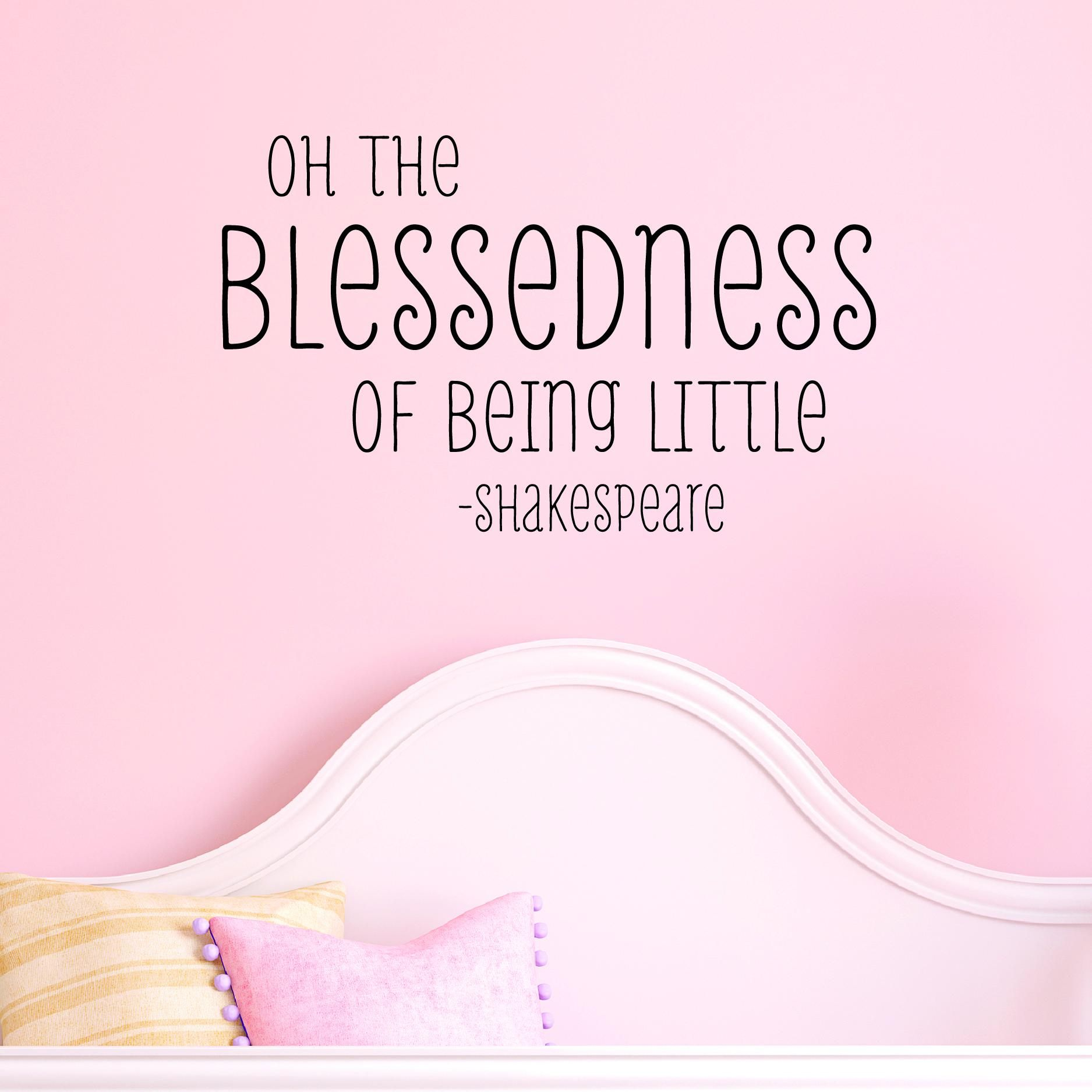 Oh The Blessedness Of Being Little Shakespeare Childrens Quotes