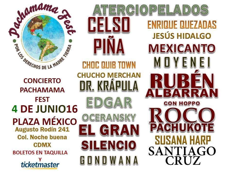 Del 1 al 5 de junio de 2016, en la CDMX, el Primer Foro Internacional por los Derechos de la Madre Tierra.  El programa incluye un Foro Temático, el PACHAMAMA FEST MÉXICO 2016, un Mercado Vivo y la Aldea de Paz en torno al Día Mundial de Medio Ambiente. Parte de su legado será un Grupo de Trabajo multidisciplinario internacional que dé seguimiento a la Declaración Universal de los Derechos de la Naturaleza. PACHAMAMA FEST MÉXICO 2016 se llevará a cabo el 4 de Junio en Plaza México…