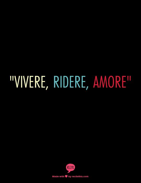 """Translator Italian: """"Vivere Ridere Amore""""...Live, Laugh, Love In Italian"""