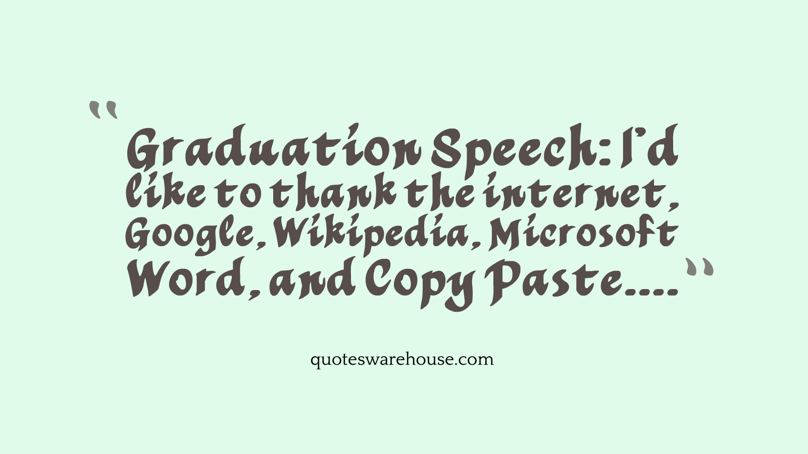 Quotes For Graduation Google Search Graduation Quotes Funny Graduation Quotes Graduation Wishes Quotes
