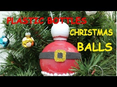 Christmas Decorations Made Out Of Plastic Bottles Diy Christmas Crafts Ideas Plastic Bottle Christmas Balls