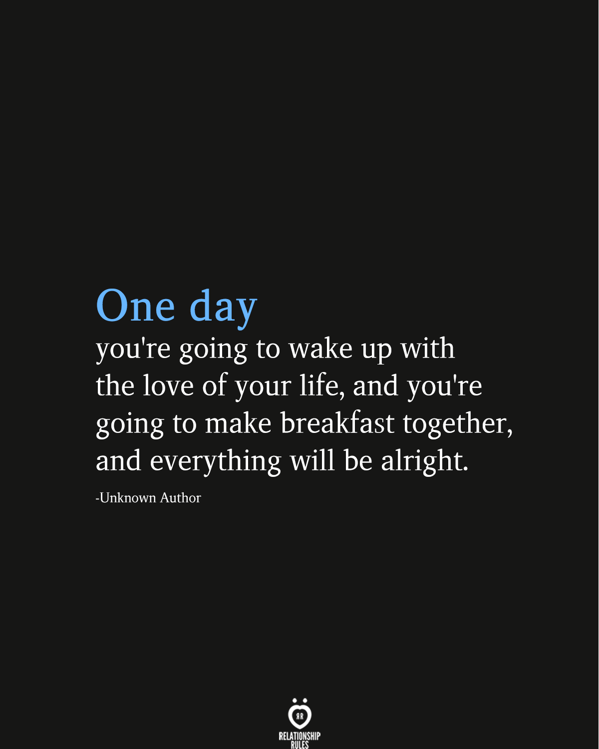 One Day You Re Going To Wake Up With The Love Of Your Life