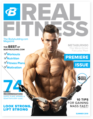 Real Fitness The Bodybuilding Com Digital Magazine Premiere Issue Coming July 2019 Fitness Magazine Bodybuilding Com Magazine