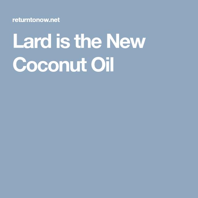 Lard is the New Coconut Oil