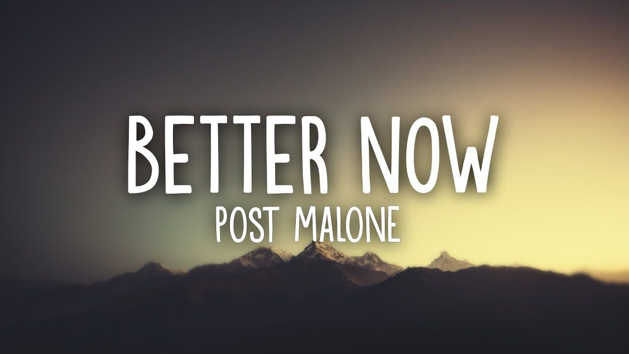Post Malone - Better Now (Lyrics) #postmalonewallpaper Post Malone - Better Now (Lyrics) #postmalonewallpaper