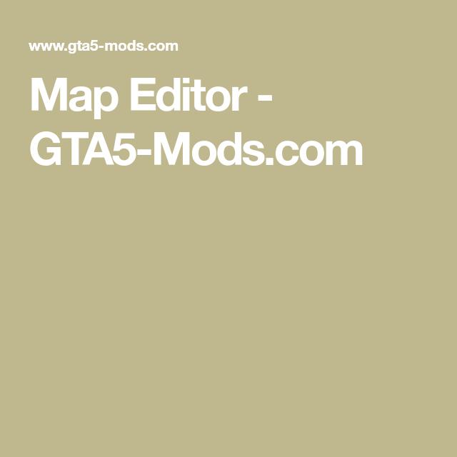 Map Editor - GTA5-Mods com | Xbox one games | Gta 5 mods