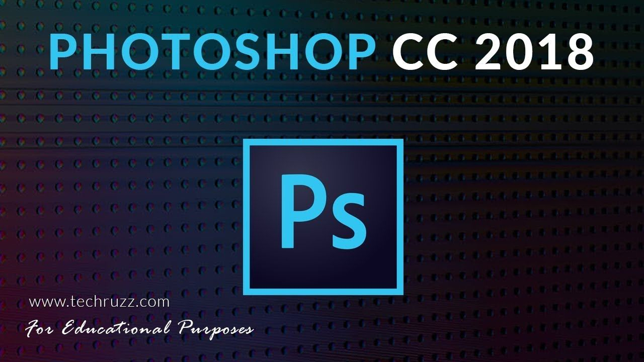 How To Get Adobe Photoshop Cc 2018 For Free Trial For Beginners