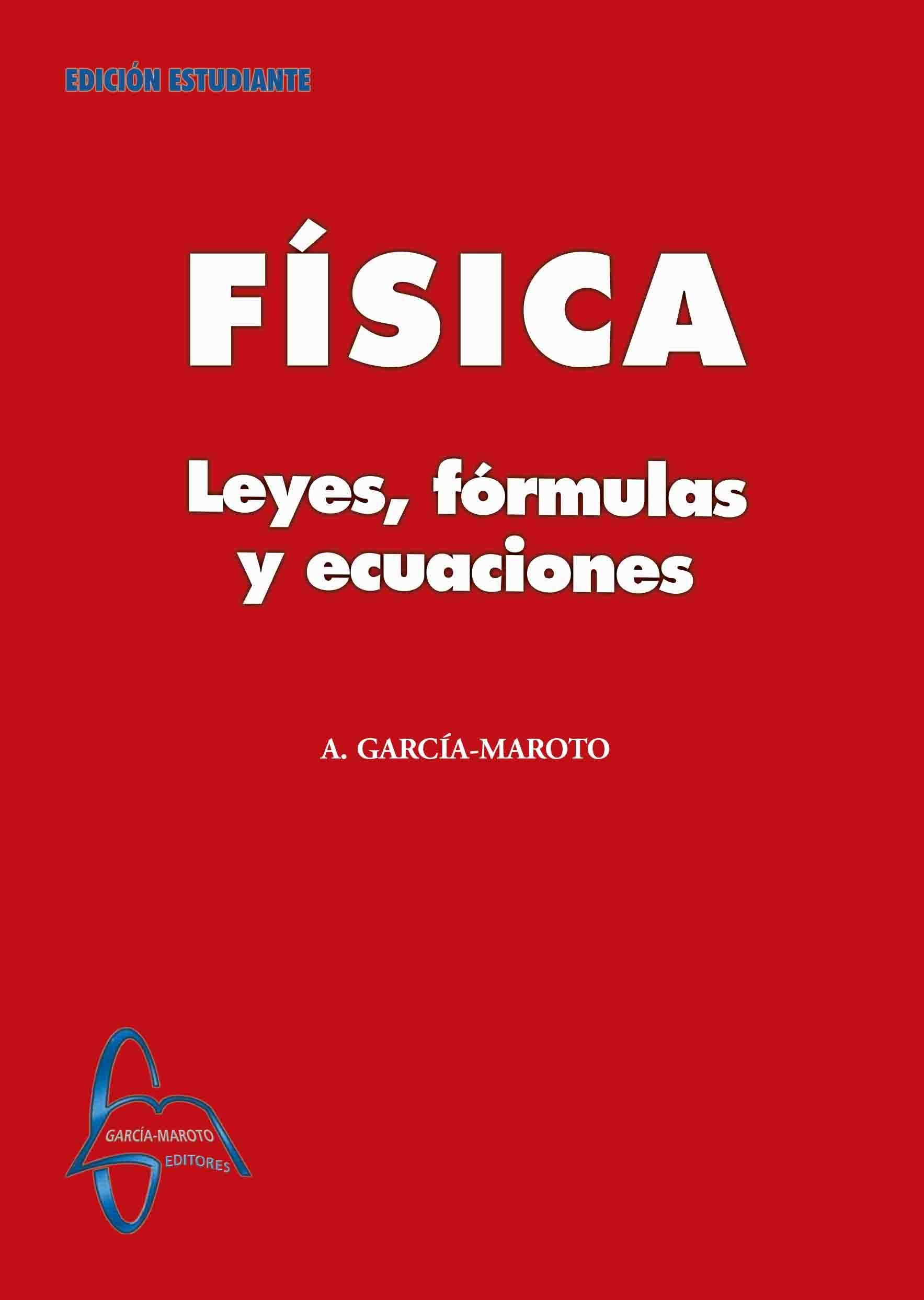 Fisica Leyes Formulas Y Ecuaciones Autor Antonio Garcia Maroto