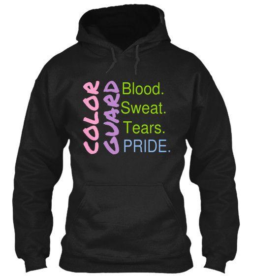 Color Guard - Blood. Sweat. Tears. Pride - Hoodie