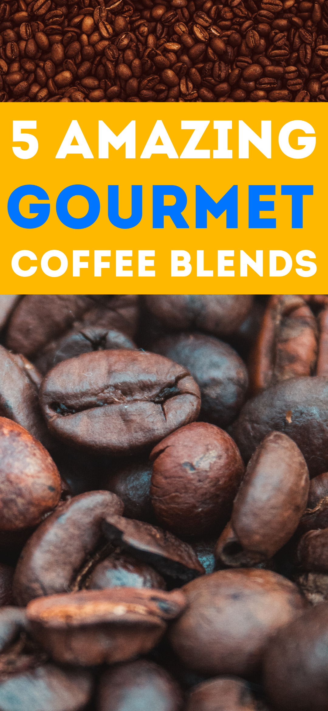 5 Amazing Gourmet Coffee Blends In 2020 Gourmet Coffee Blended Coffee Coffee Bean Decor