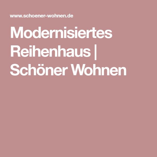 Umbau Reihenhaus Als Modernes Wohnhaus Schöner Wohnen Diy