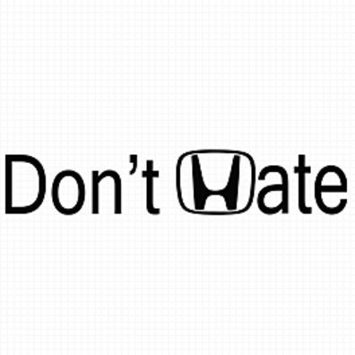 Awesome Dont Hate Car Window Decal Sticker By DezignBlock On - Honda decal stickers for cars