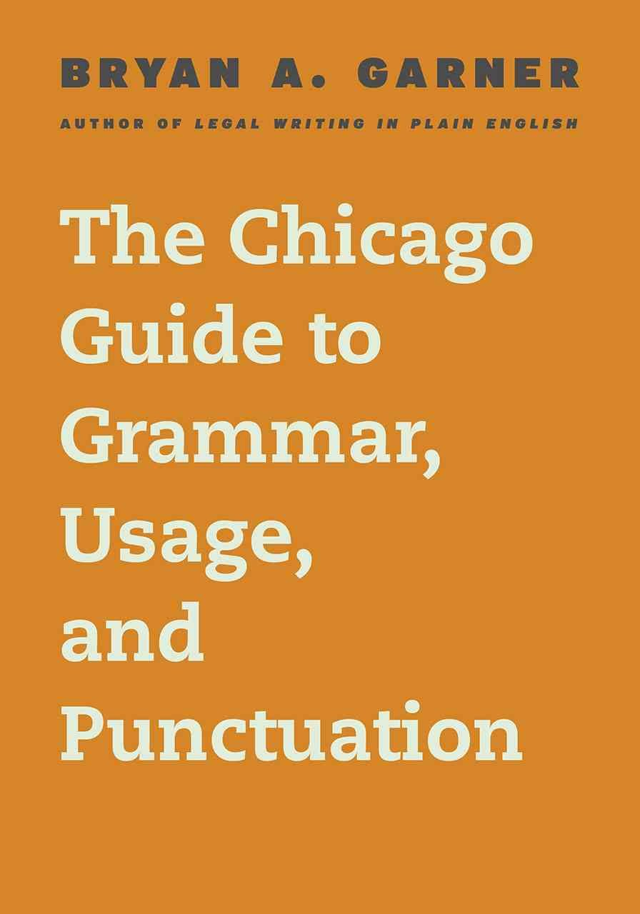 The Chicago Guide to Grammar, Usage, and Punctuation