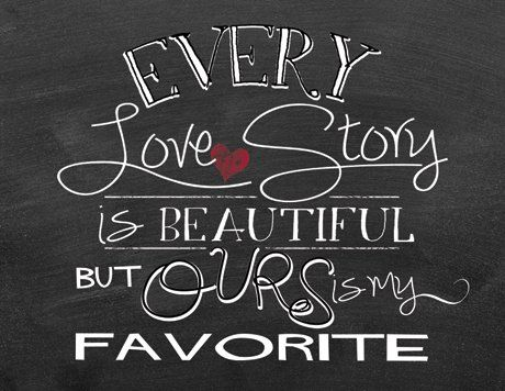 Our Love Story Quotes That Inspire Me Pinterest Love