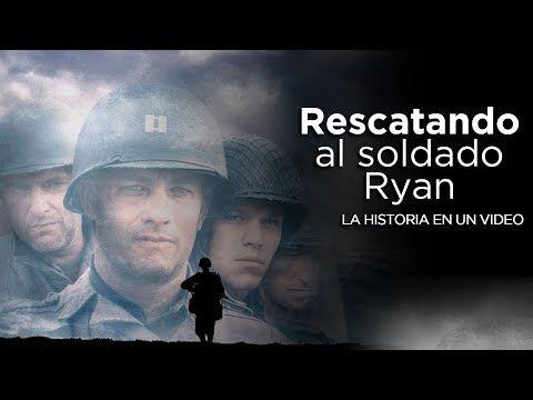 Rescatando Al Soldado Ryan La Historia En 1 Video Youtube Rescatando Al Soldado Ryan Soldado Videos