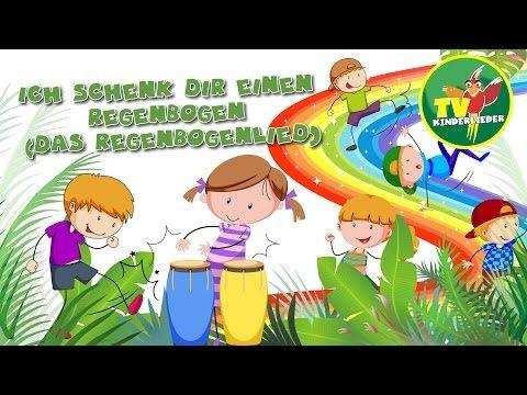 Ich Schenk Dir Einen Regenbogen Das Regenbogenlied Die