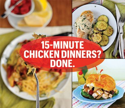 Think Fast! 15-Minute Chicken Dinner Recipes: Food & Diet: Self.com : It's already 5 pm and this day has been insane—who's got time to think about dinner? We do! Here are chicken recipes that clock in around 15 minutes. Sate your appetite without slaving over the stove. via @Sara Self Magazine