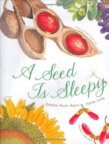 A Seed Is Sleepy by Dianna Hutts Aston,http://www.amazon ...