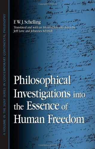 Philosophical Investigations Into The Essence Of Human Freedom Suny Series In Contemporary Continental Philosophy Continental Philosophy Philosophy Idealism