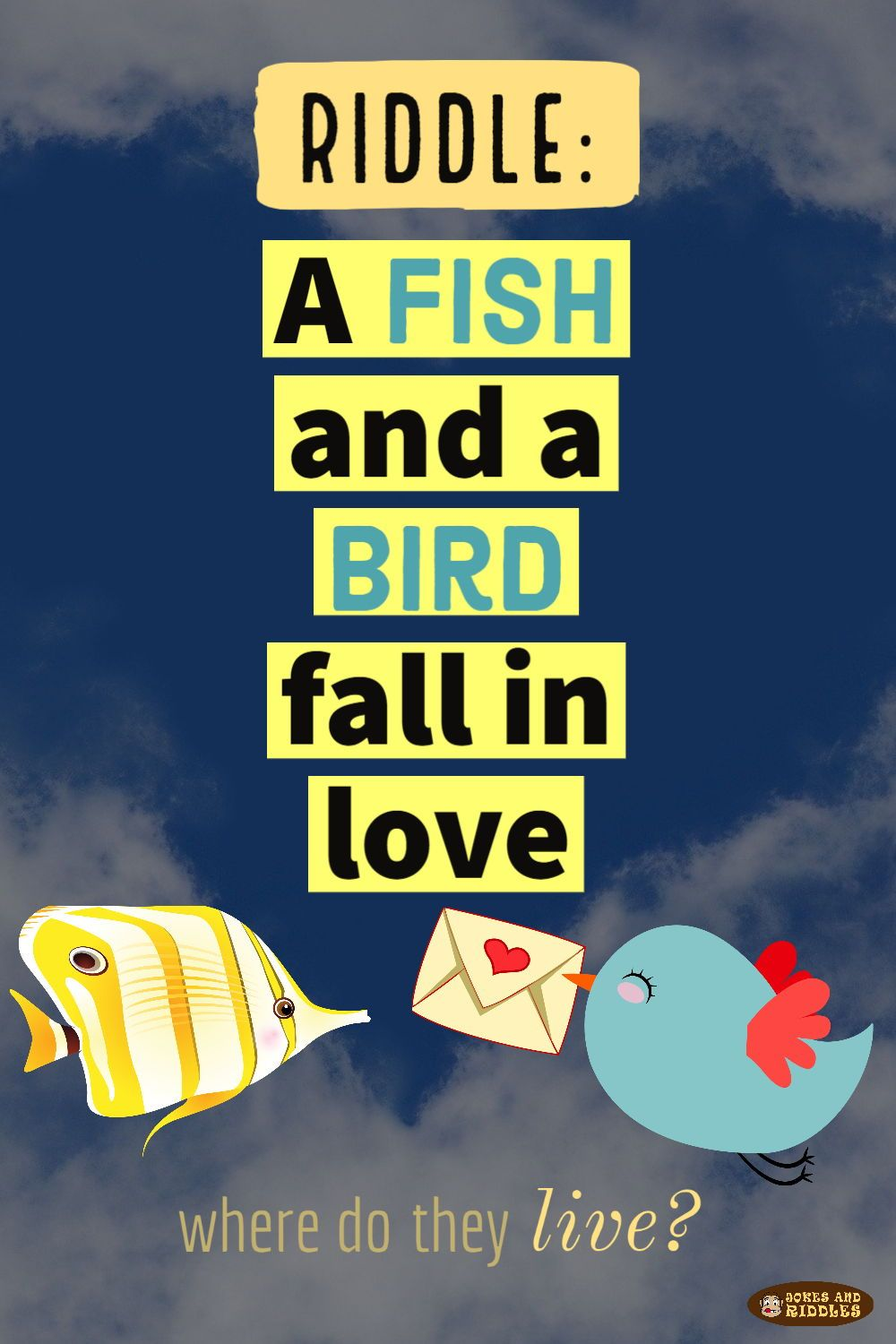 """Here is a funny riddle """"If a fish and a bird fall in love"""