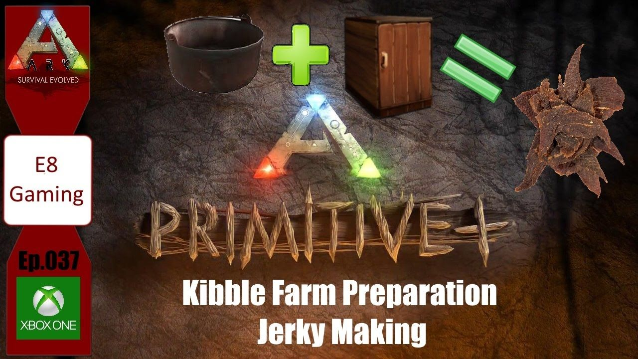 Ark Survival Evolved Xbox One Ep 037 Kibble Farm Preparation Jerky Making Ark Survival Evolved Games Youtube Gamer