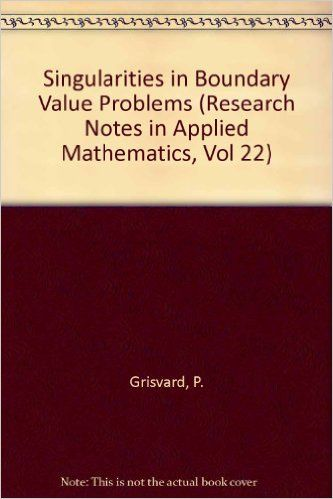 Singularities in boundary value problems research notes in applied singularities in boundary value problems research notes in applied mathematics vol 22 p grisvard 9780387554501 amazon books fandeluxe Gallery