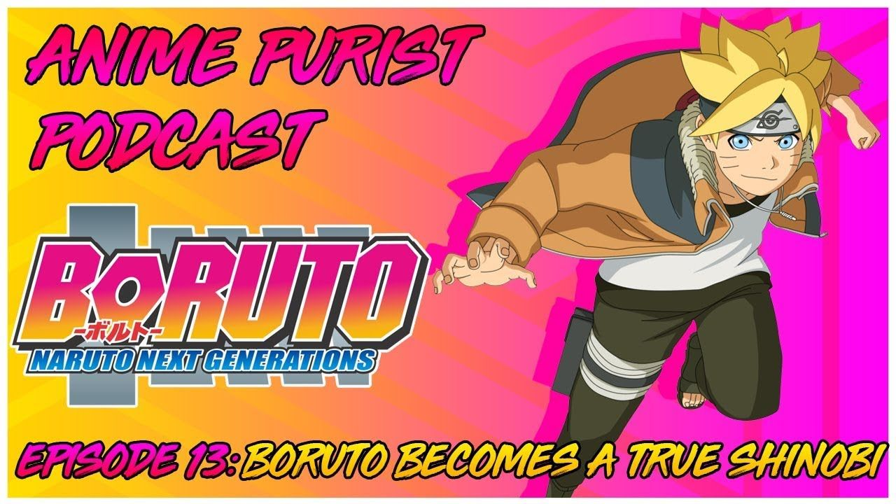 ANIME PURIST PODCAST BORUTO A TRUE SHINOBI