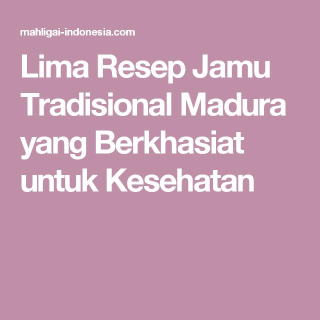 Lima Resep Jamu Tradisional Madura yang Berkhasiat untuk Kesehatan