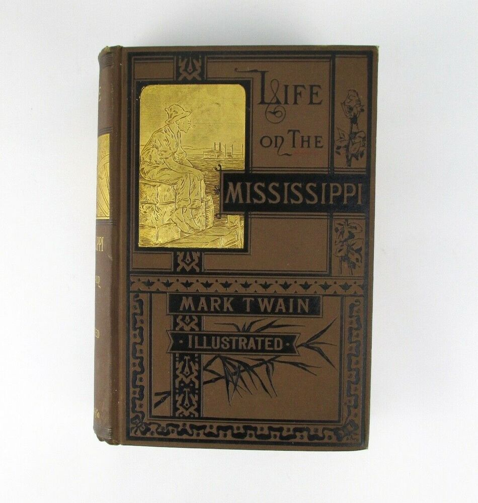 Life on the Mississippi by Mark Twain 1883 First Edition Intermediate B #marktwain