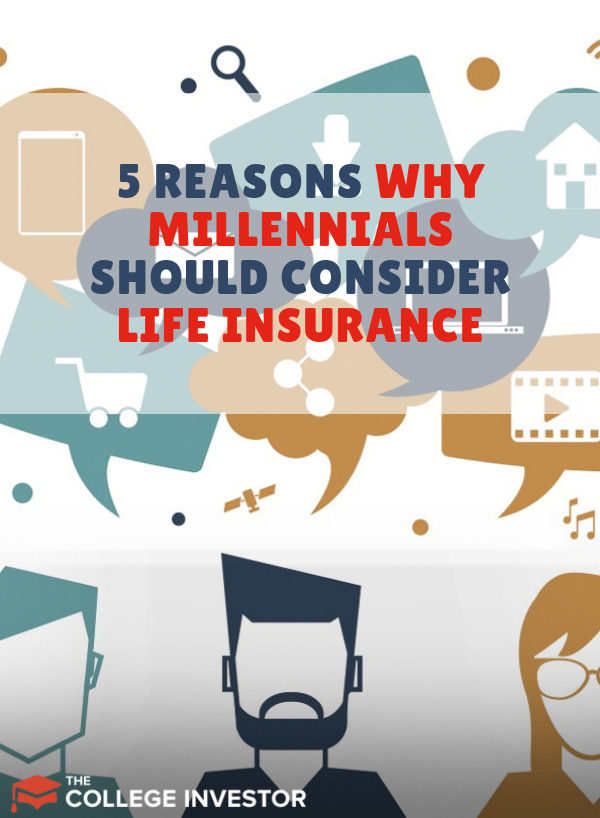 5 Reasons Why Millennials Should Consider Life Insurance With