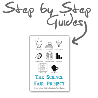 The Science Fair Project: A Step by Step Guide from