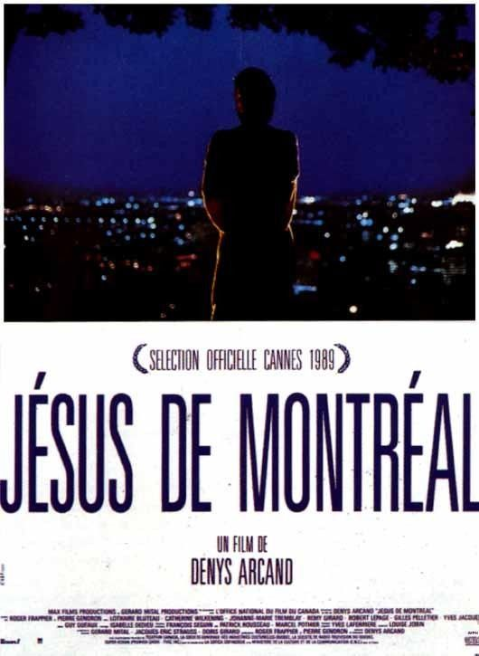 Jesús de Montreal  escrita y dirigida por Denys Arcand  la obra de teatro que nunca pude hacer