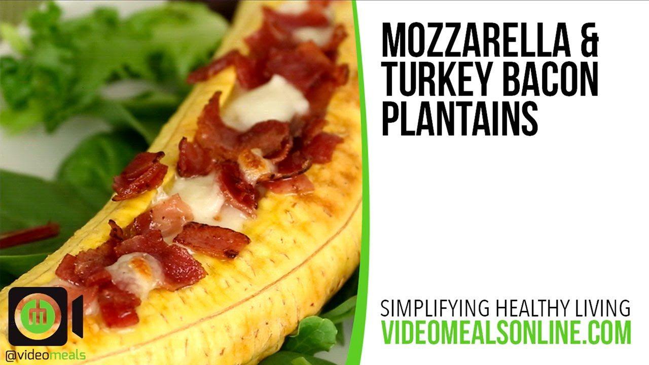 Mozzarella & Turkey Bacon Plantains