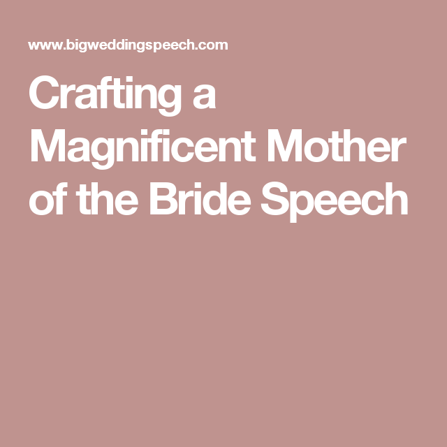Order Of Speeches At A Wedding: Crafting A Magnificent Mother Of The Bride Speech