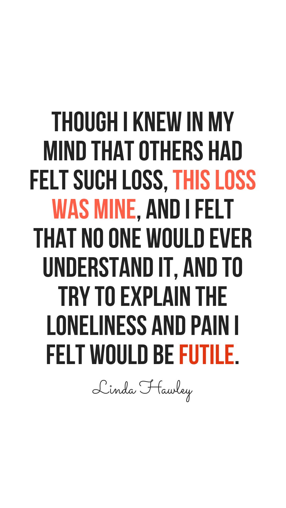 Linda Hawley Grief Quotes Grief Grief Quotes Dad Quotes
