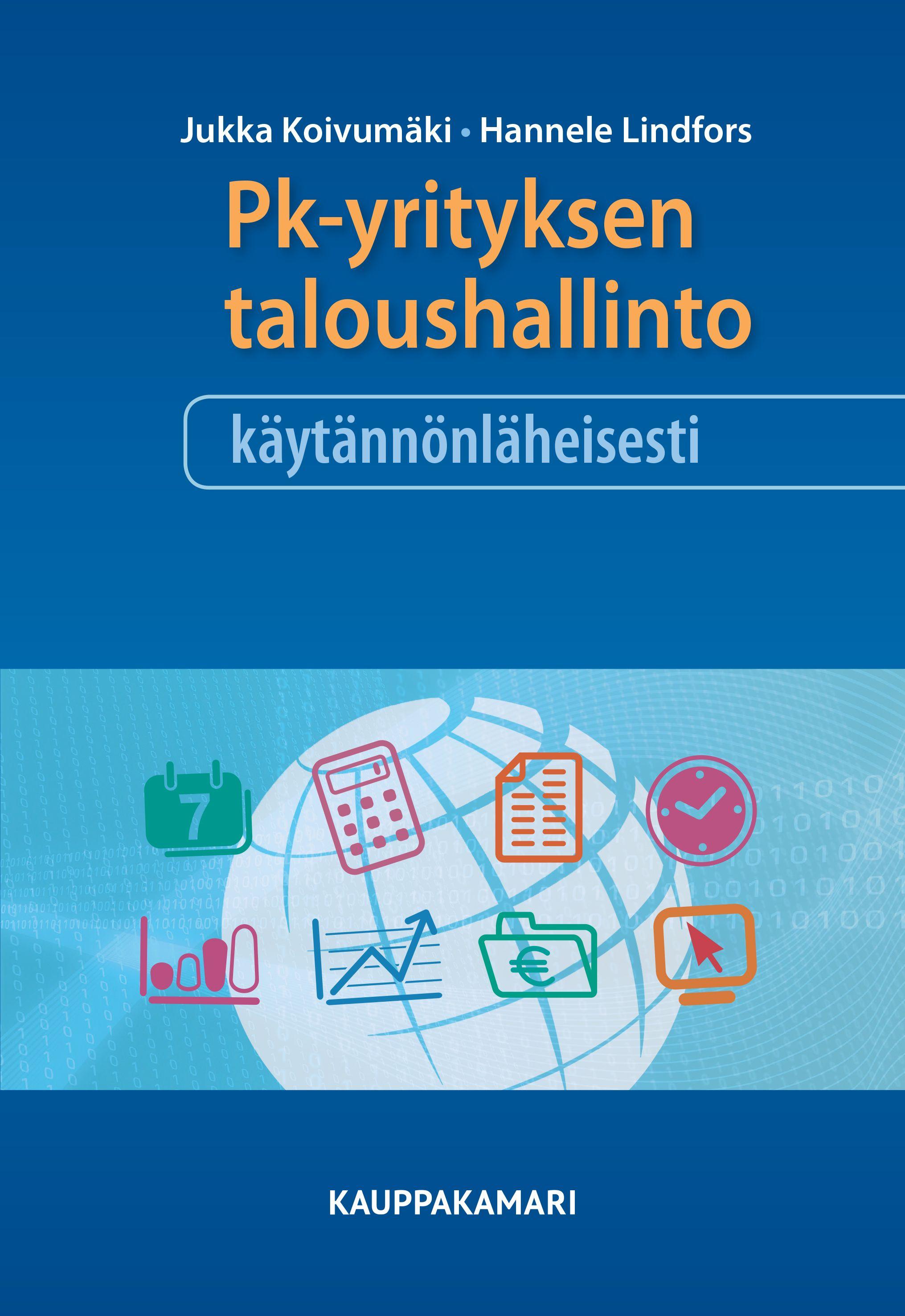 Pk-yrityksen taloushallinto käytännönläheisesti, 9€ (45.00 € +alv 10%) Jukka Koivumäki, Hannele Lindfors