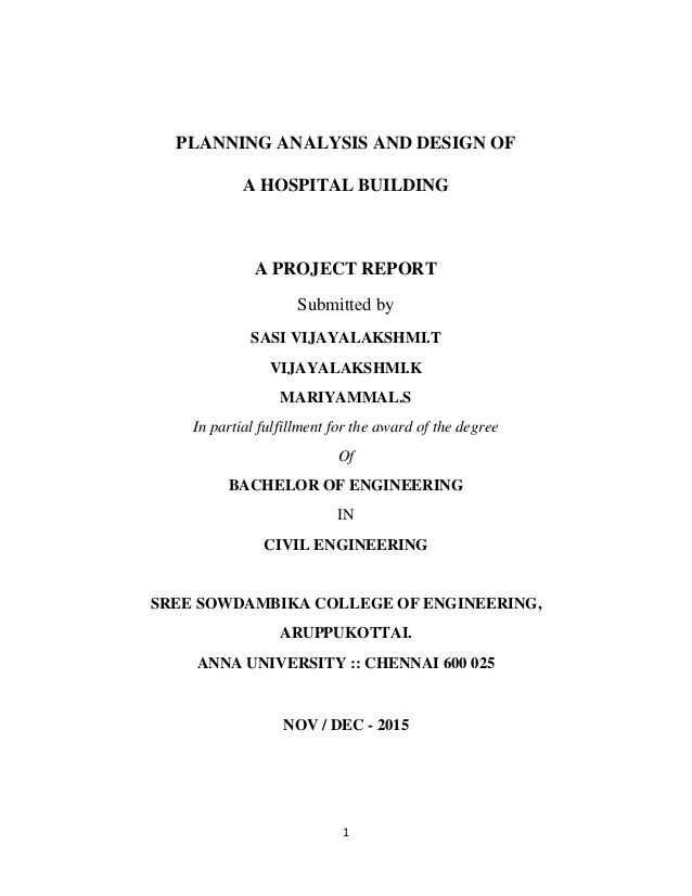 1 PLANNING ANALYSIS AND DESIGN OF A HOSPITAL BUILDING A PROJECT - project report
