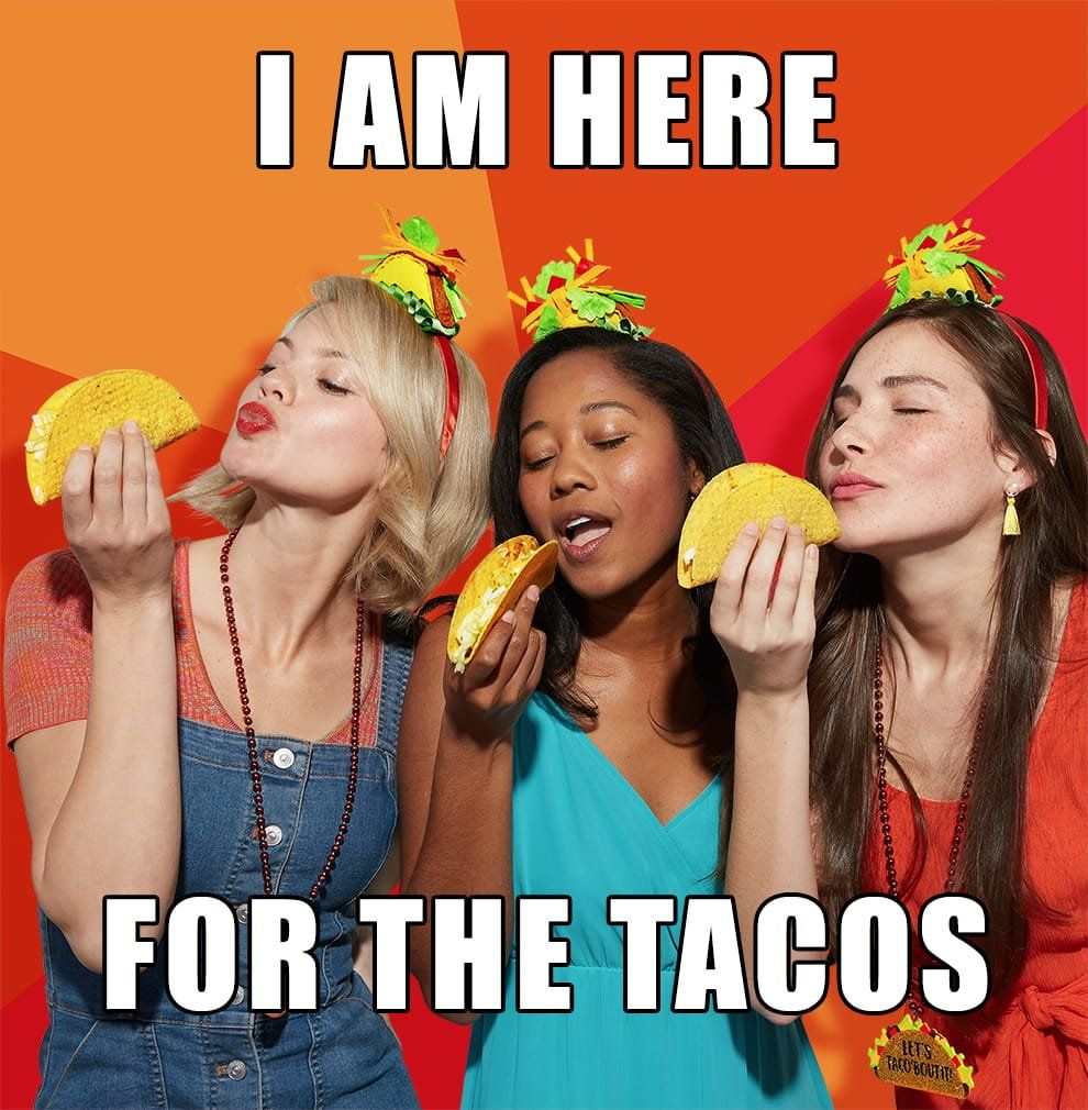 6 Cinco de Mayo Ideas Inspired by Your Favorite Taco Memes